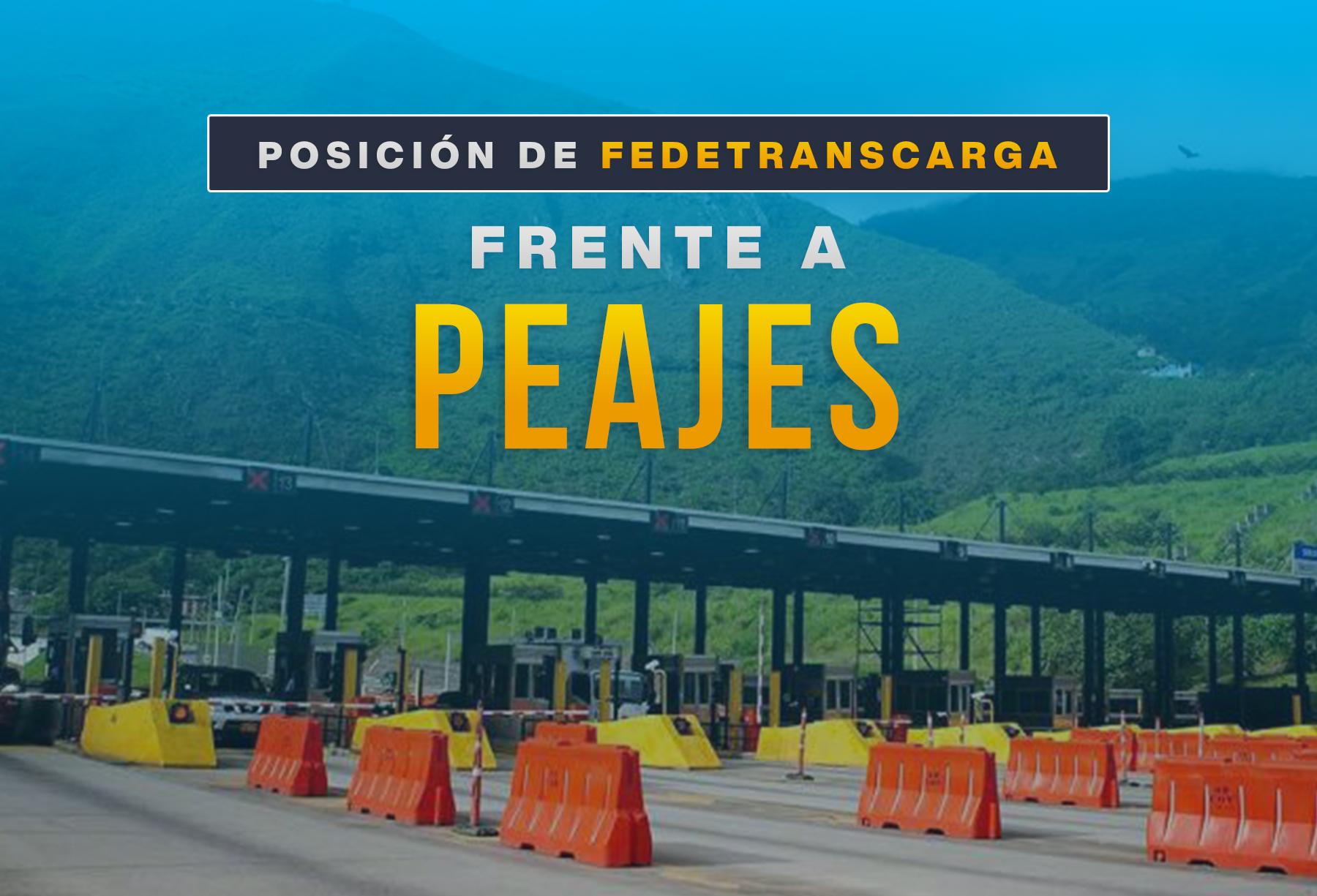 Posición de Fedetranscarga frente a la coyuntura actual peajes en Colombia